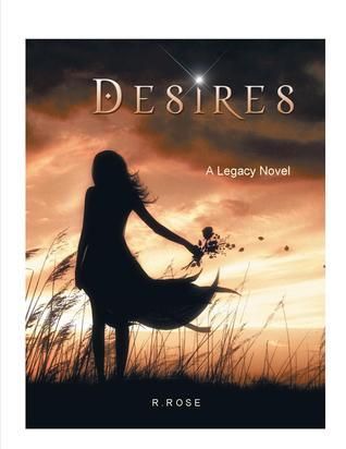 Roxanna Rose - Desires (A Legacy Novel #1)