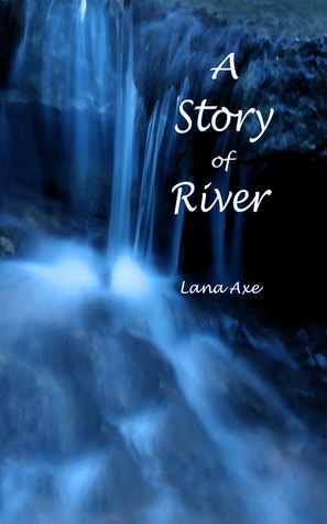 Lana Axe - A Story of River